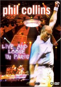 Cover Phil Collins - Live And Loose In Paris [DVD]
